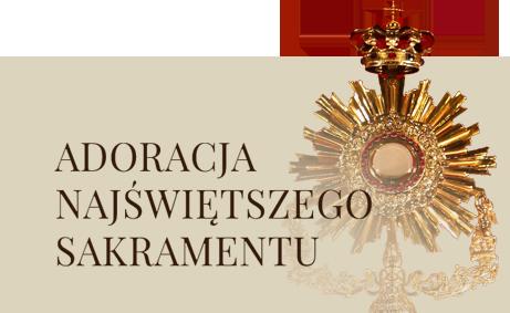Adoracja Najświętszego Sakramentu - dowiedz się więcej