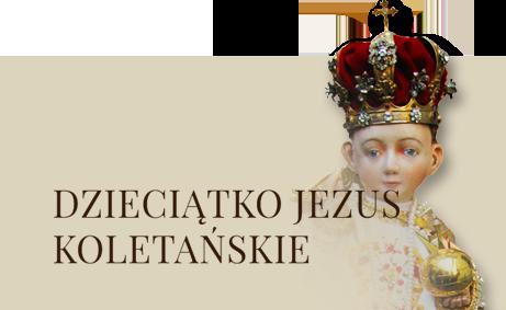 Koletańskie Dzieciątko Jezus - dowiedz się więcej