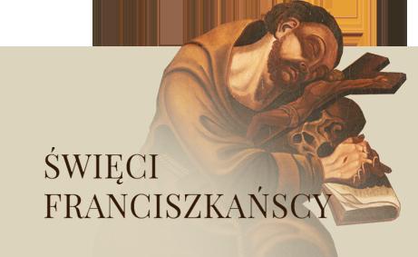 Święci Franciszkańscy - dowiedz się więcej